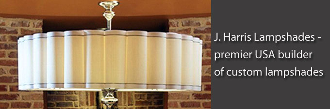 J. Harris Lampshades - premier USA builder of custom lampshades